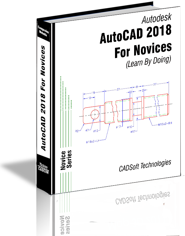 AutoCAD 2018 For Novices (Learn By Doing)