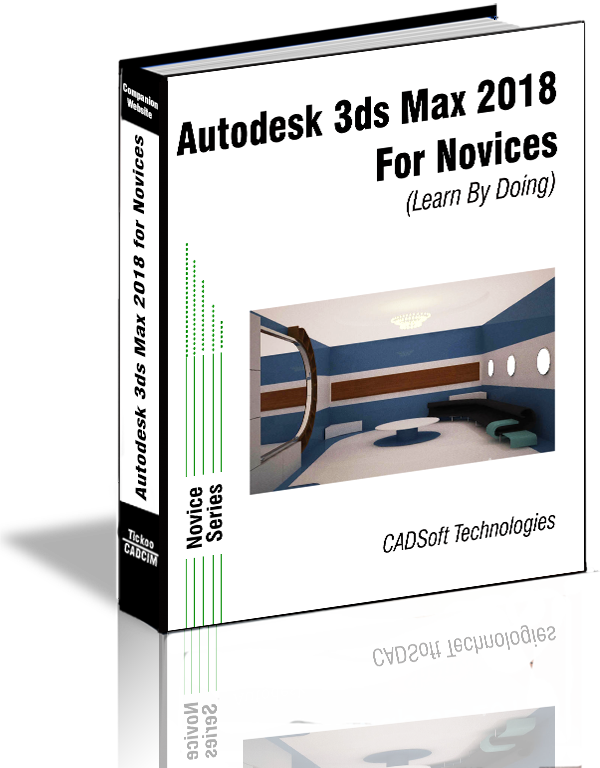 Autodesk 3ds Max 2018 For Novices (Learn By Doing)