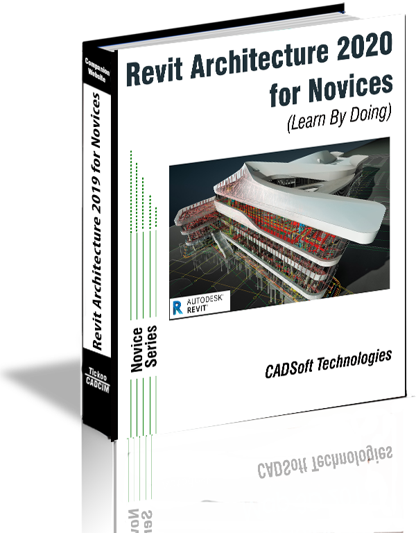 Revit Architecture 2020 For Novices (Learn By Doing) by CADSoft